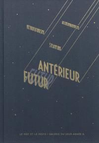 Futur antérieur : rétrofuturisme, archémodernisme, steampunk = Future perfect