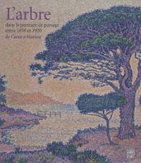 L'arbre dans la peinture de paysage entre 1850 et 1920 : de Corot à Matisse