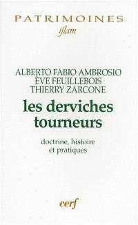Les derviches tourneurs : doctrine, histoire et pratiques