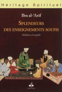 Splendeurs des enseignements soufis = Mahâsin al-majâlis