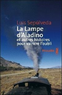 La lampe d'Aladino : et autres histoires pour vaincre l'oubli