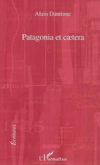 Patagonia et caetera