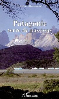 Patagonie : terre des passions
