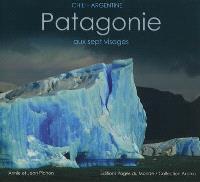 Patagonie aux sept visages : Chili-Argentine