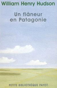 Un flâneur en Patagonie