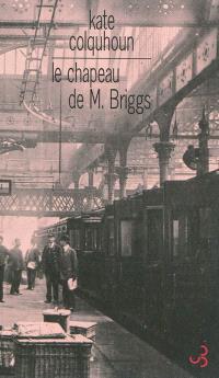 Le chapeau de M. Briggs : récit sensationnel du premier meurtre commis à bord d'un train anglais