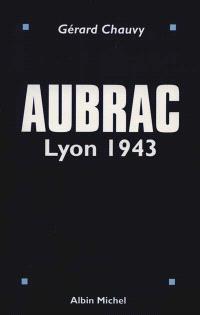 Aubrac : Lyon 1943