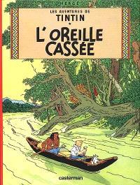 Les aventures de Tintin. Volume 6, L'oreille cassée