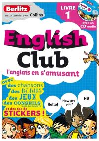 English club : l'anglais en s'amusant. Volume 1