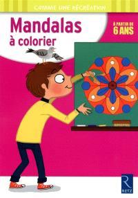 Mandalas à colorier : à partir de 6 ans