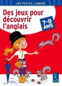 Des jeux pour découvrir l'anglais : 7-9 ans