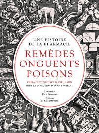 Remèdes, onguents, poisons : une histoire de la pharmacie