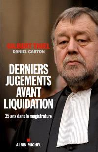 Derniers jugements avant liquidation : trente-cinq ans dans la magistrature