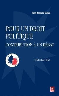 Pour un droit politique  : contribution à un débat