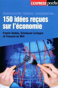 150 idées reçues sur l'économie