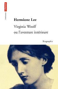 Virginia Woolf ou L'aventure intérieure : biographie