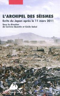 L'archipel des séismes : écrits du Japon après le 11 mars 2011