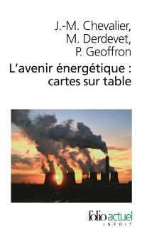 L'avenir énergétique : cartes sur table