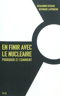 En finir avec le nucléaire : pourquoi et comment