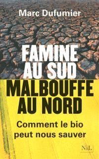 Famine au Sud, malbouffe au Nord : comment le bio peut nous sauver