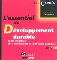 L'essentiel du développement durable : la loi Grenelle 2 et le verdissement des politiques publiques : 2012