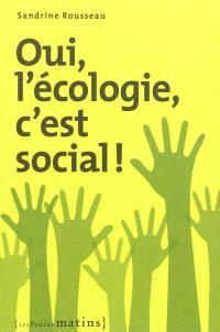 Oui, l'écologie, c'est social !