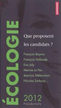 Ecologie : que proposent les candidats ? : François Bayrou, François Hollande, Eva Joly, Marine Le Pen, Jean-Luc Mélenchon, Nicolas Sarkozy...