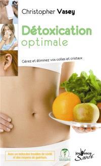 Détoxication optimale : gérez et éliminez vos colles et cristaux