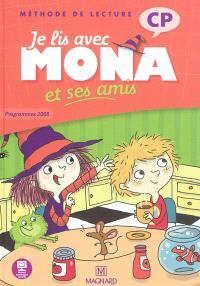 Je lis avec Mona et ses amis : méthode de lecture : CP, programmes 2008