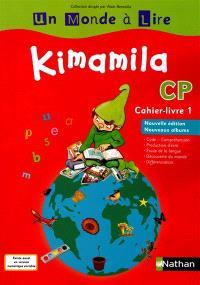 Kimamila CP, cahier-livre. Volume 1