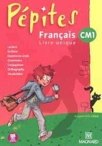 Français, livre unique CM1 : programmes 2008