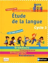 Etude de la langue, cycle 3 : grammaire, conjugaison, orthographe, vocabulaire : programmes 2008
