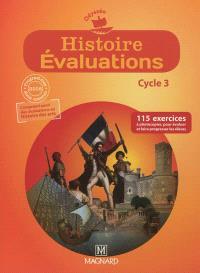 Histoire, évaluations, cycle 3 : 115 exercices pour évaluer et faire progresser les élèves