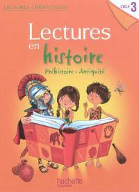 Lectures en histoire, cycle 3 : préhistoire, Antiquité : manuel de l'élève