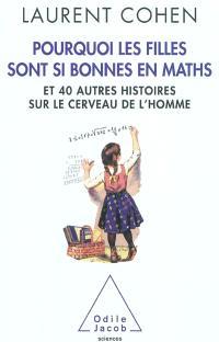 Pourquoi les filles sont si bonnes en maths : et 40 autres histoires sur le cerveau de l'homme
