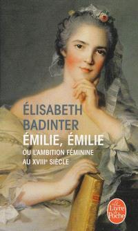 Emilie, Emilie : l'ambition féminine au XVIIIe siècle