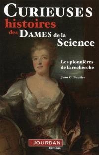 Curieuses histoires des dames de la science : les pionnières de la recherche