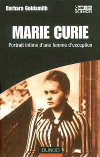 Marie Curie : portrait intime d'une femme d'exception