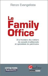 Le family office : à la frontière des métiers de conseils traditionnels et spécialisés du patrimoine