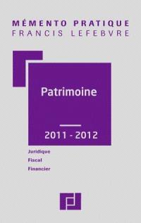 Mémento patrimoine 2011-2012 : juridique, fiscal, financier