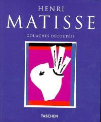 Henri Matisse : gouaches découpées
