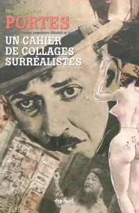 Portes, superbe roman populaire illustré et inédit : un cahier de collages surréalistes