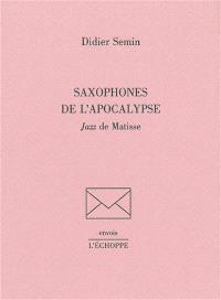 Saxophones de l'Apocalypse : Jazz de Matisse