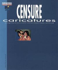 Censure et caricatures : les images interdites et de combat de l'histoire de la presse en France et dans le monde