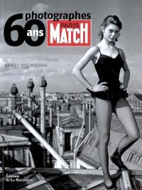 Paris-Match, 60 ans, 60 photographes