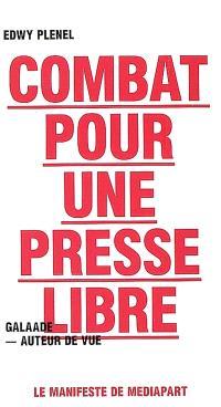 Combat pour une presse libre : le manifeste de Mediapart