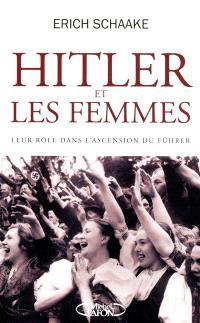 Hitler et les femmes : leur rôle dans l'ascension du Führer