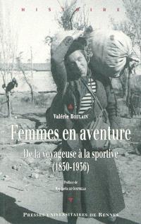 Femmes en aventure : de la voyageuse à la sportive, 1850-1936