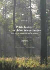 Petite histoire d'un chêne tricentenaire : de la forêt de Tronçais aux chais de Bordeaux