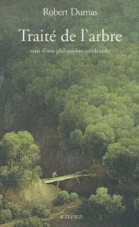 Traité de l'arbre : essai d'une philosophie occidentale